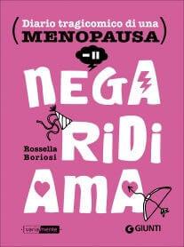 Nega Ridi Ama - Diario Tragicomico di una Menopausa